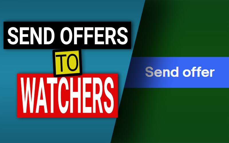 Send Offers To Your Watchers On Ebay Complete Guide